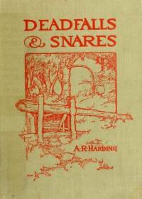 Deadfalls & Snares, A. R. Harding