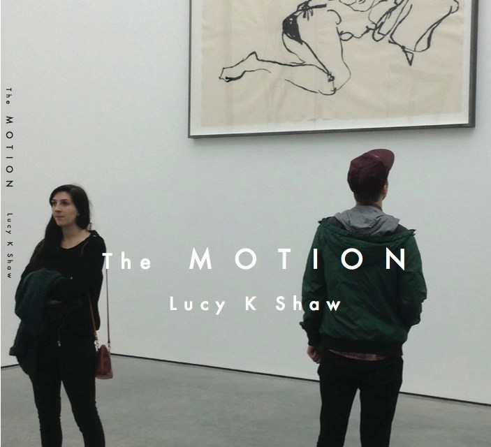 The Making of The Motion by Lucy K Shaw
