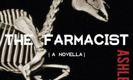 The Farmacist by Ashley Farmer