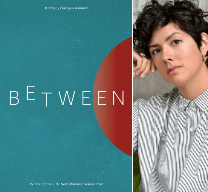 """Both Safe and In Danger Simultaneously"": A Review of ""Between"" by Kimberly Quiogue Andrews"