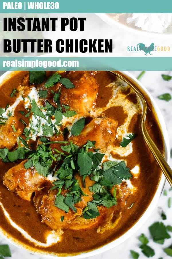 Instant pot butter chicken in a bowl with a drizzle of coconut milk, fresh chopped cilantro and a spoon. Long pin for pinterest.