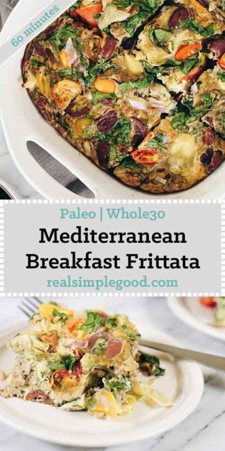 This Paleo and Whole30 Mediterranean breakfast frittata is a great make ahead breakfast you can re-heat in the morning for a healthy start to the day! Paleo, Whole30 and Dairy-Optional | realsimplegood.com