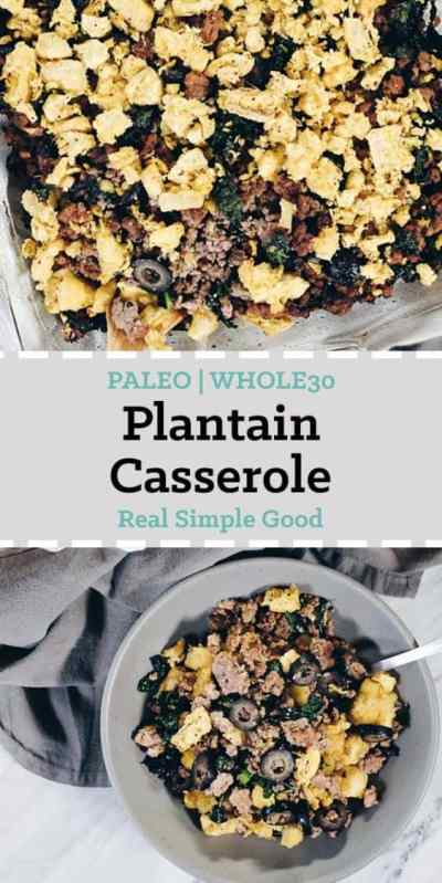This Paleo and Whole30 Plantain Casserole will make a large amount of food and will definitely be the leftovers you look forward to!It's got a savory combo of plantains, pork, beef and kale with some spices. #paleolife #whole30recipe #paleorecipe | realsimplegood.com