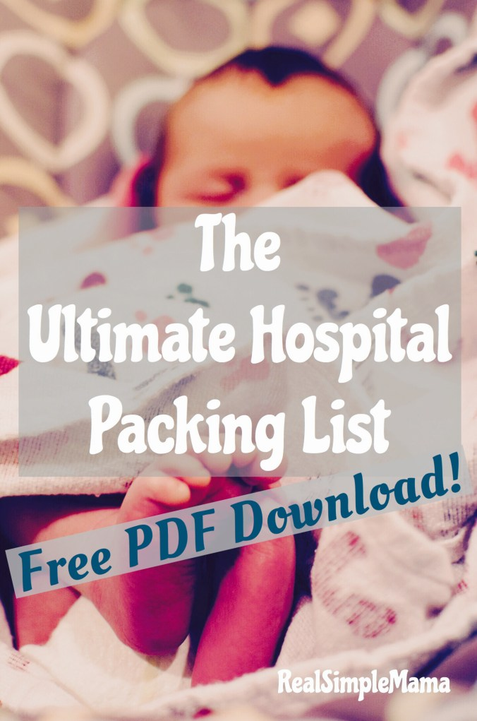 The Ultimate Hospital Packing List - with free PDF download! - Real Simple Mama