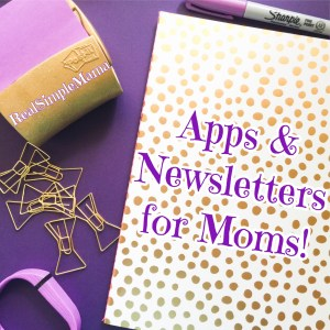 Apps & Newsletters for Moms! - RealSimpleMama