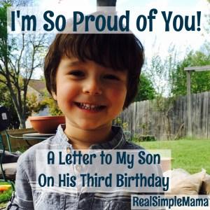 I'm So Proud of You! A Letter to My Son On His Third Birthday - RealSimpleMama