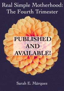 Real Simple Motherhood: The Fourth Trimester is PUBLISHED AND AVAILABLE! - Real Simple Mama