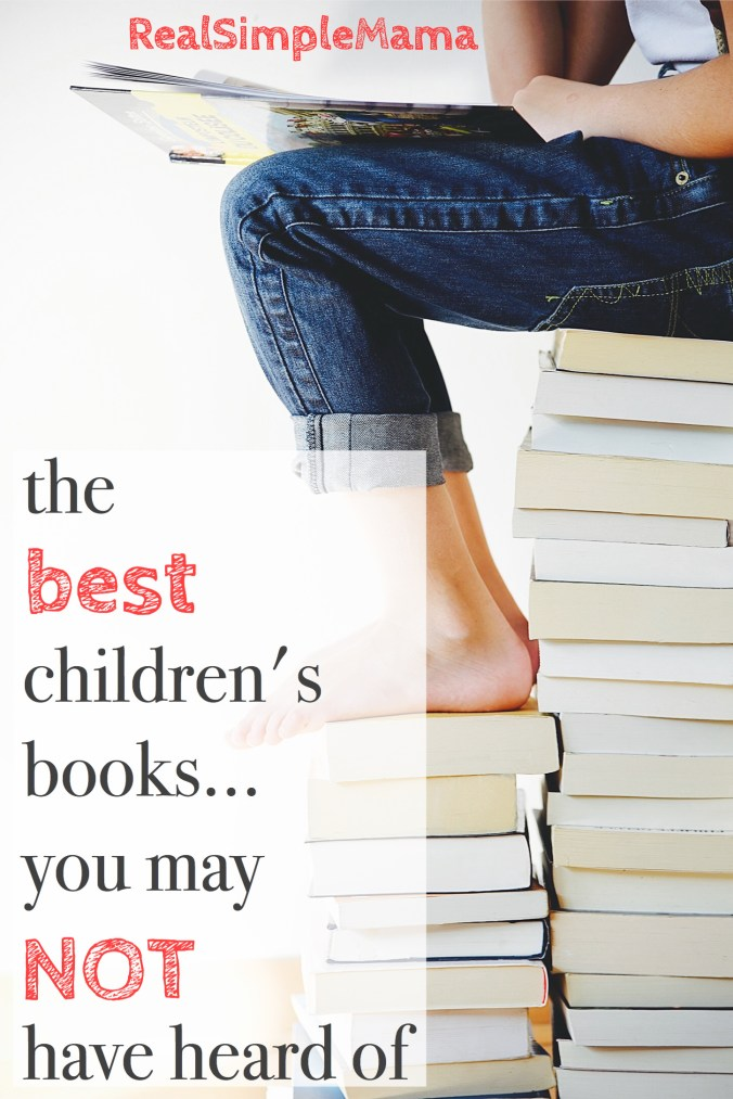 the BEST Children's Books You May Not Have Heard of - Real Simple Mama