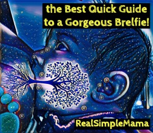 title image for real simple mama called the best quick guide to a gorgeous breastfeeding selfie brelfie