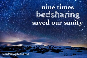 Nine Times Bedsharing Saved Our Sanity - Real Simple Mama