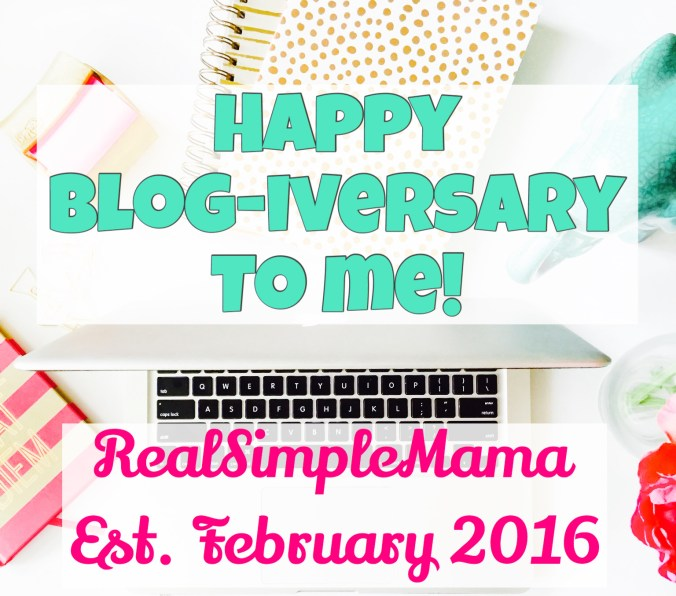 Happy Blog-iversary to me! - Real Simple Mama