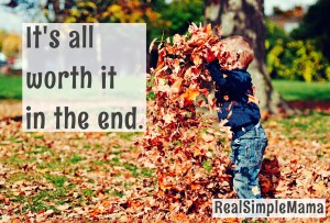 It's All Worth It In the End - Three Mantras for the Tired Parent - Real Simple Mama