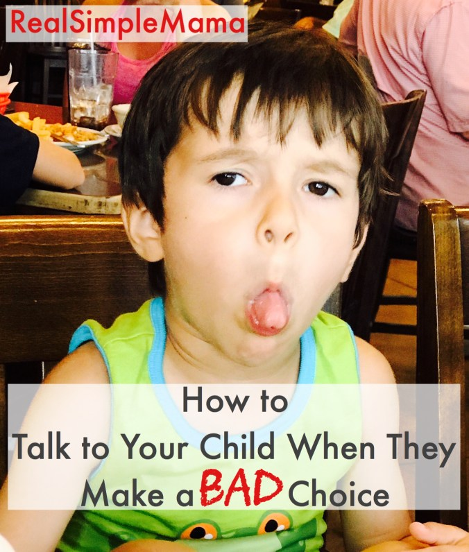 How to Talk to Your Child When They Make a Bad Choice - Real Simple Mama