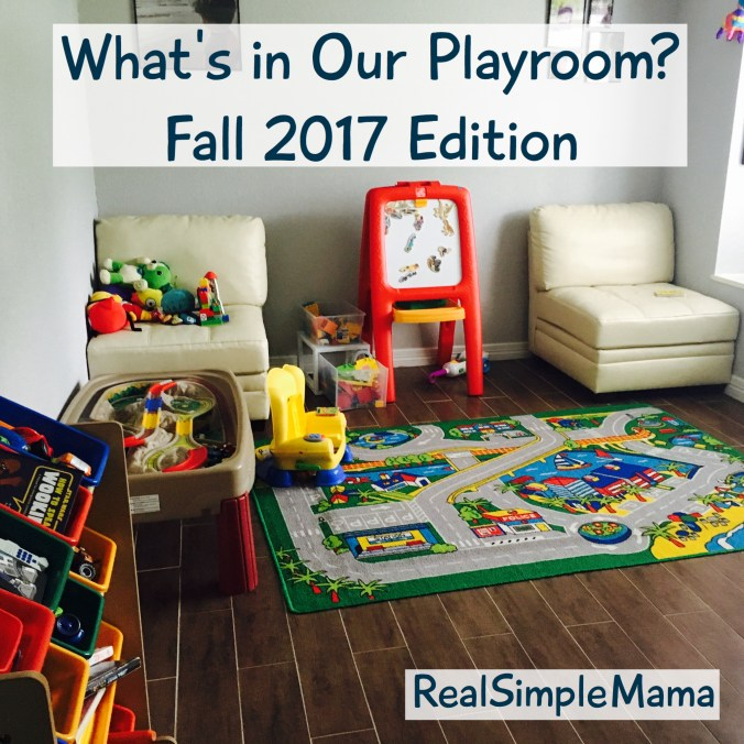 What's In Our Playroom? Fall 2017 Edition - Real Simple Mama