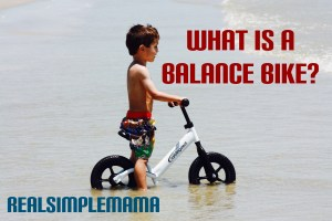 What Is a Balance Bike? - Real Simple Mama image toy pedal kid child