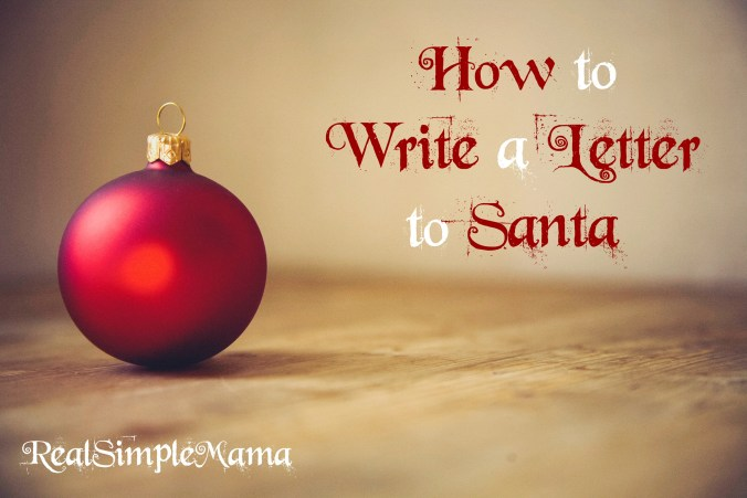 How to Write a Letter to Santa - Real Simple Mama
