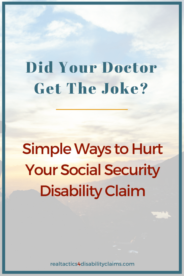 Did your doctor get the joke_ Simple ways to hurt your Social Security Disability Claim (1)