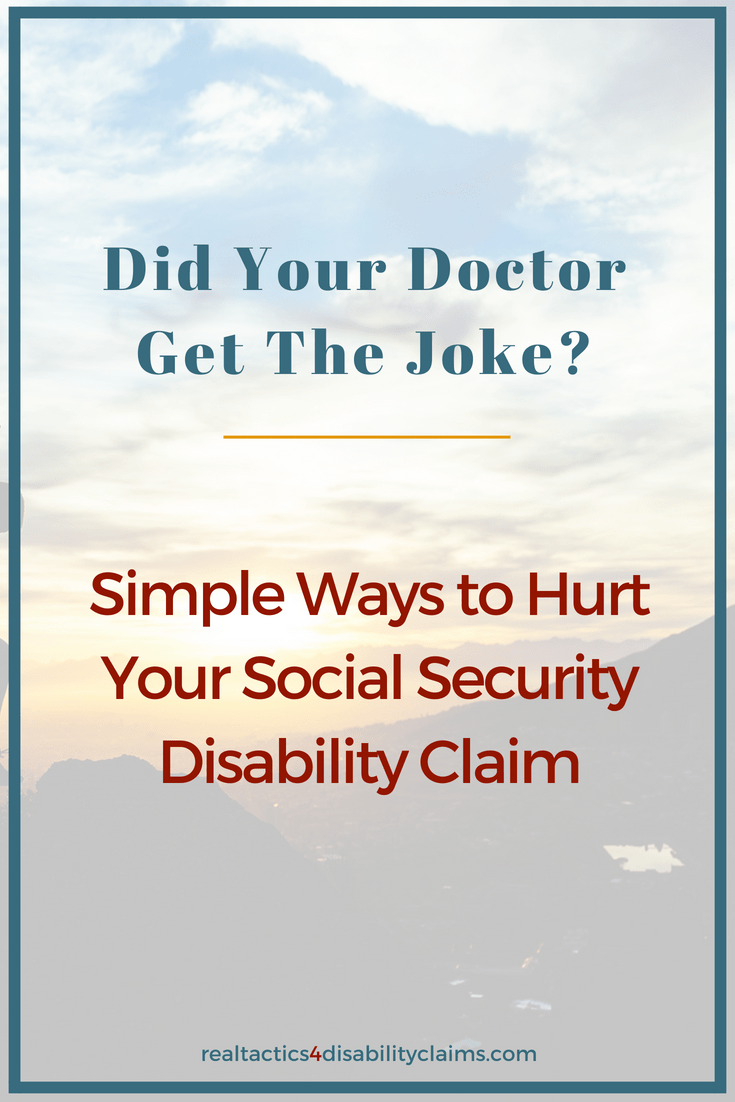 Did Your Doctor Get The Joke? Simple Ways to Hurt Your Claim