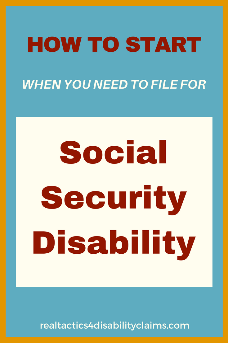How To Start When You Need to File for Social Security Disability