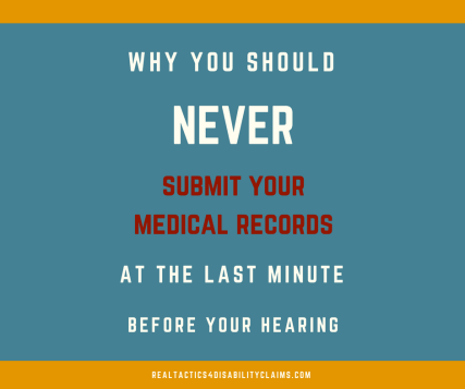 submit medical records last minute before your disability hearing