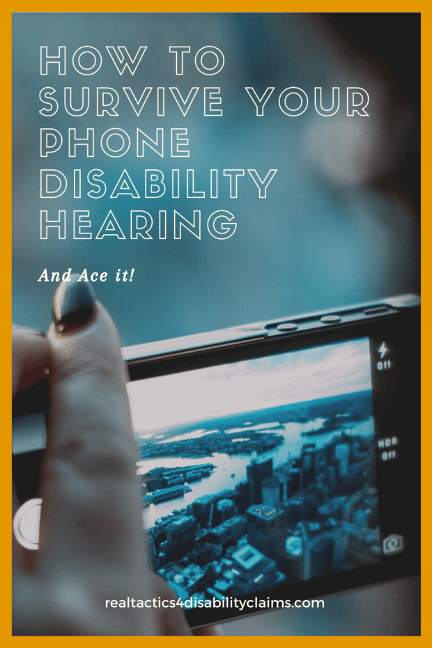 How to Survive your Phone disability hearing and Ace it!