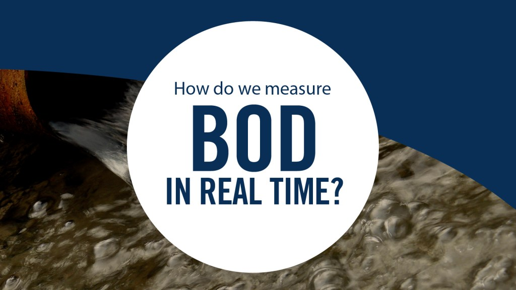 HOW WE MEASURE BOD IN REAL TIME