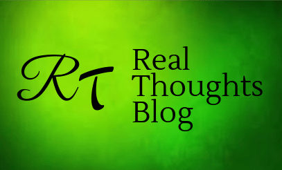 Real Thoughts Blog