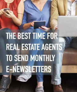The Best Time For Real Estate Agents to Send Monthly E Newsletters