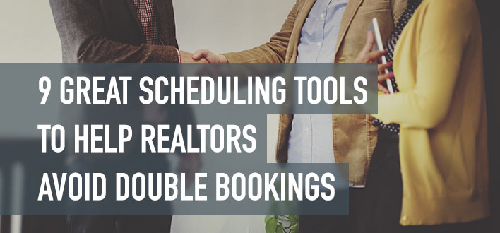 9 Great Tools To Help Realtors Avoid Double Bookings