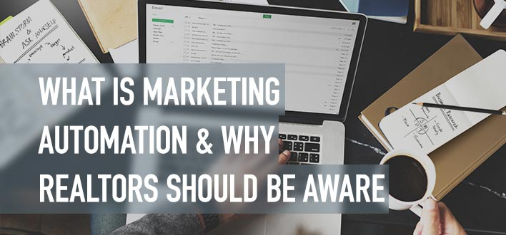 What is Marketing Automation & Why Realtors Should Be Aware
