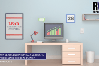 Why Lead Generation as a method is problematic for real estate?