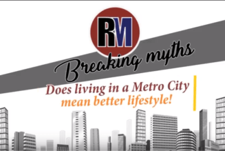 Breaking Myths! Does living in a Metro City mean better lifestyle!