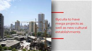 Byculla to witness transformation owing to upcoming projects
