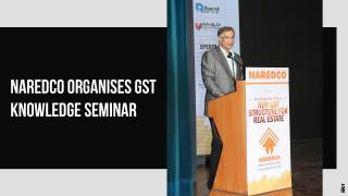 NAREDCO Educates The Real Estate Fraternity On GST
