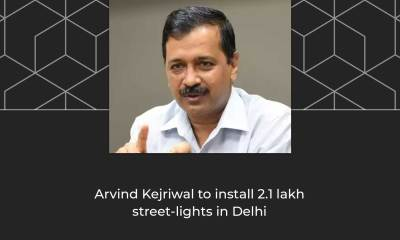 Delhi to Install 2.1 lakh Streetlights in three months for Rs 100 crore
