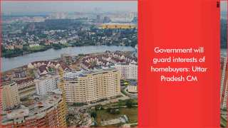 Government will guard interests of homebuyers: Uttar Pradesh CM