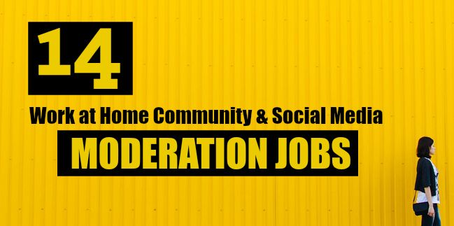 14 Work At Home Community And Social Media Moderation Jobs