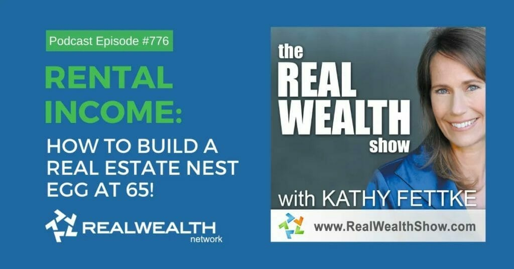 Real Wealth Stories - How to Build a Real Estate Nest Egg By 65