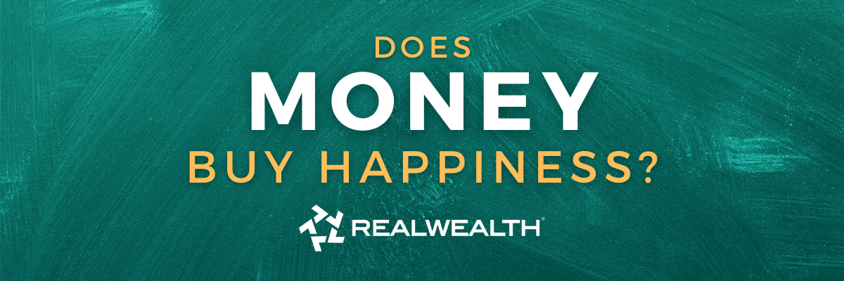 Does Money Buy Happiness? How Much Money Do You Need To Be Happy?