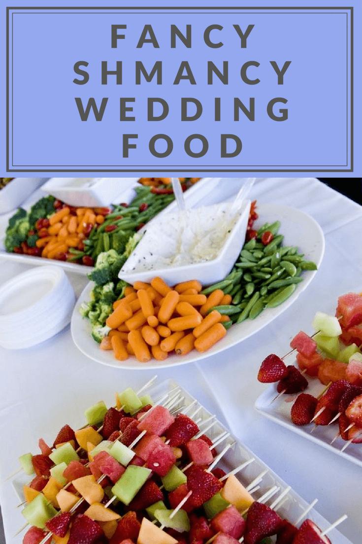 Fancy Shmancy Wedding Food Real Wedding