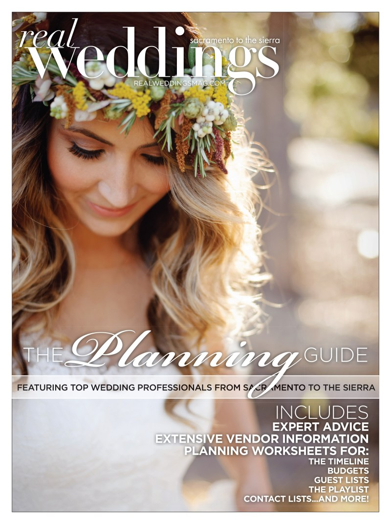 THE-PLANNING-GUIDE-BY-REAL-WEDDINGS-MAGAZINE-SACRAMENT0-TAHOE-BEST-VENDORS-TIPS-INSPIRATION-ELEAKIS-ELDER-KATE-WHELAN-FLOURISH-THE-HIDEOUT