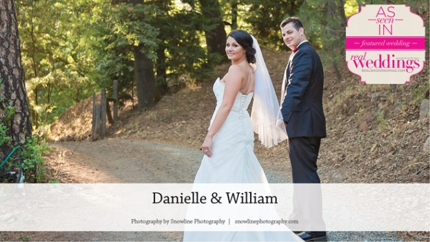 Placerville Wedding Inspiration: Danielle & William {From the Summer/Fall 2016 Issue of Real Weddings Magazine}