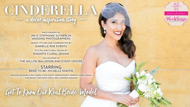 Sacramento Wedding Inspiration: Cinderella {Get To Know Our Real Bride Model} from the Winter/Spring 2017 issue of Real Weddings Magazine