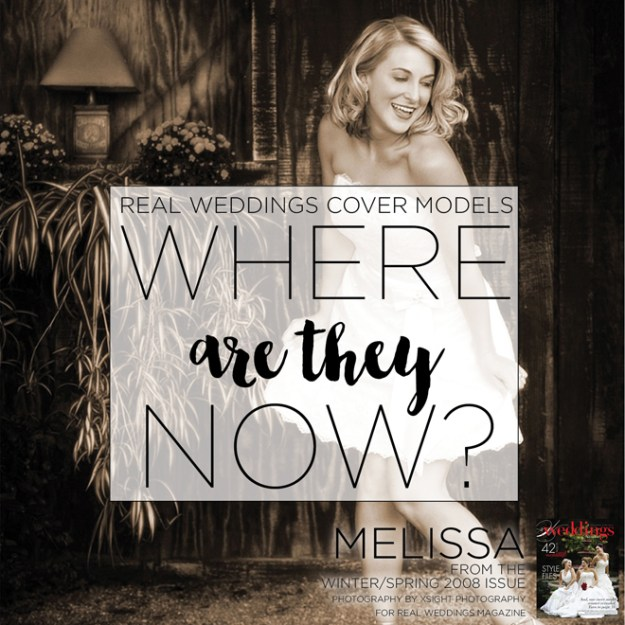 Real Weddings Cover Models: Where Are They Now? {Melissa Strand from Winter/Spring 2008}