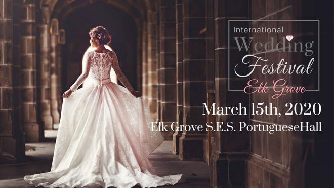 International Wedding Festival-Elk Grove Bridal Show