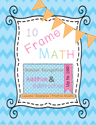 activity based lesson pack on using ten frames to learn number sense, addition, and subtraction -- up to 100