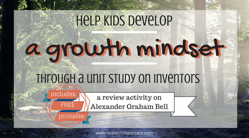 Develop a growth mindset through a unit study on Inventors