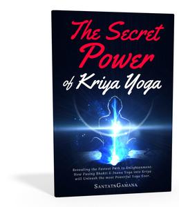 The Secret Power of Kriya Yoga