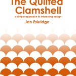 The Quilted Clamshell by Jen Eskridge | ReannaLily Designs | Machine Quilting Book | Longarm | ReannaLily Quilts