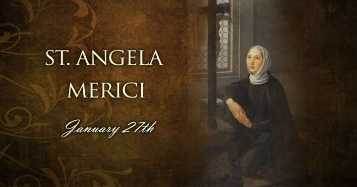 Jan. 27 - St. Angela Merici